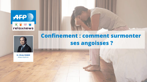 RELAXNEWS comment surmonter ses angoisses 3avril2020